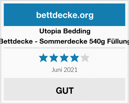 Utopia Bedding Bettdecke - Sommerdecke 540g Füllung Test
