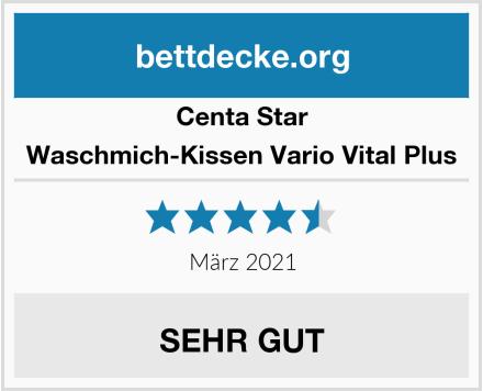 Centa Star Waschmich-Kissen Vario Vital Plus Test